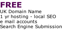 FREE  UK Domain Name 1 yr hosting - local SEO e mail accounts Search Engine Submission
